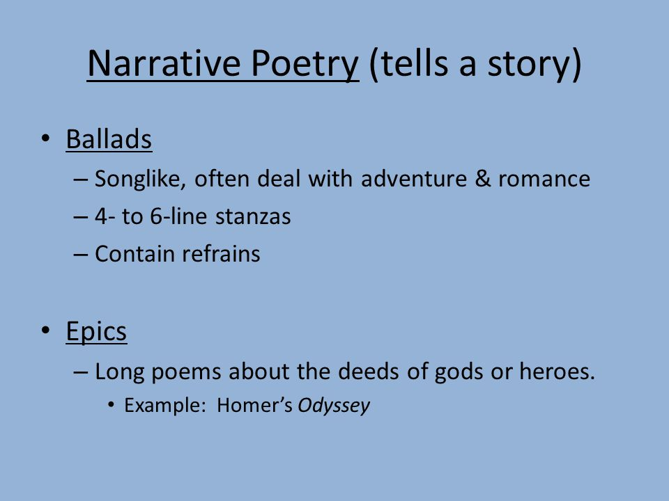 Narrative Poetry (tells a story)