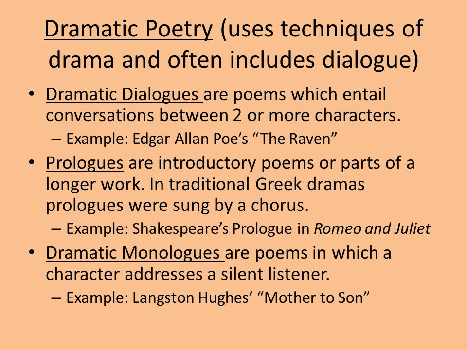 Dramatic Poetry (uses techniques of drama and often includes dialogue)