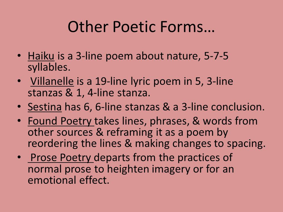 Other Poetic Forms… Haiku is a 3-line poem about nature, syllables.
