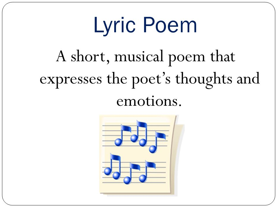 A short, musical poem that expresses the poet's thoughts and emotions.