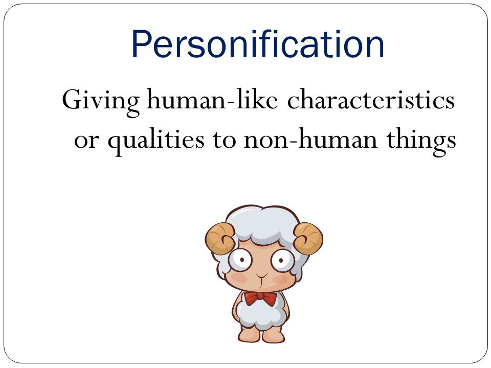 Giving human-like characteristics or qualities to non-human things