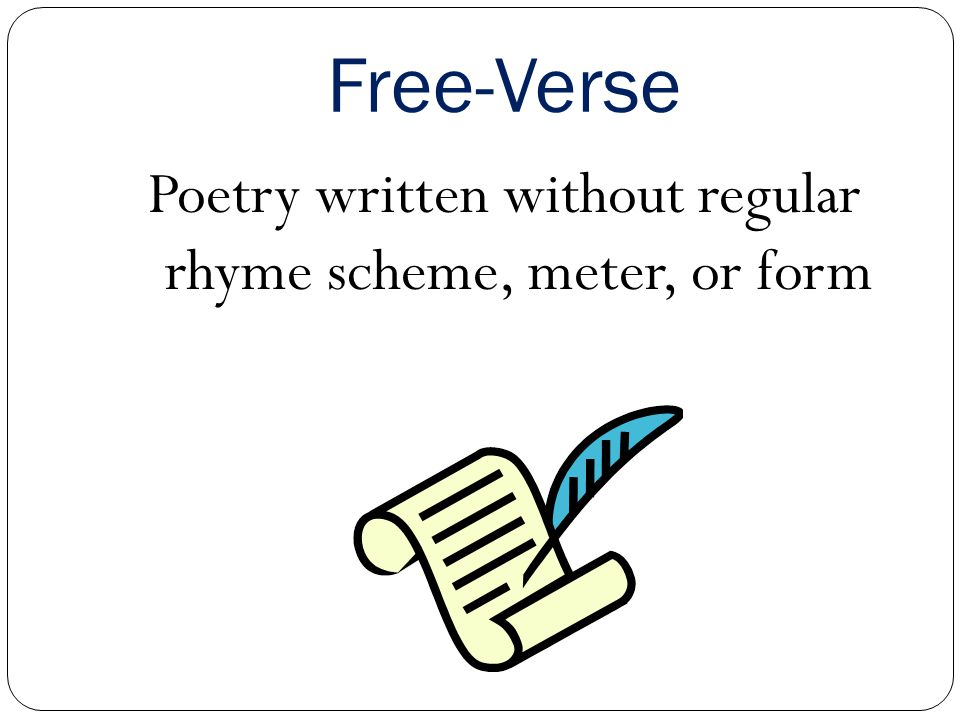 Poetry written without regular rhyme scheme, meter, or form