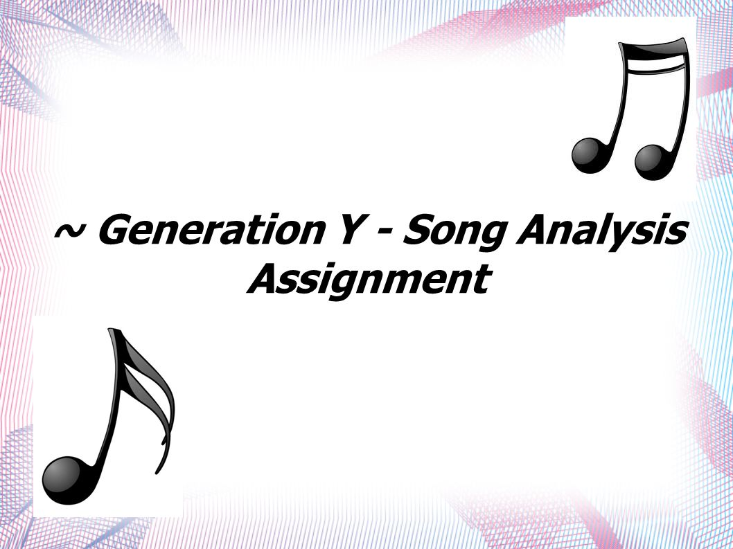 ~ Generation Y - Song Analysis Assignment