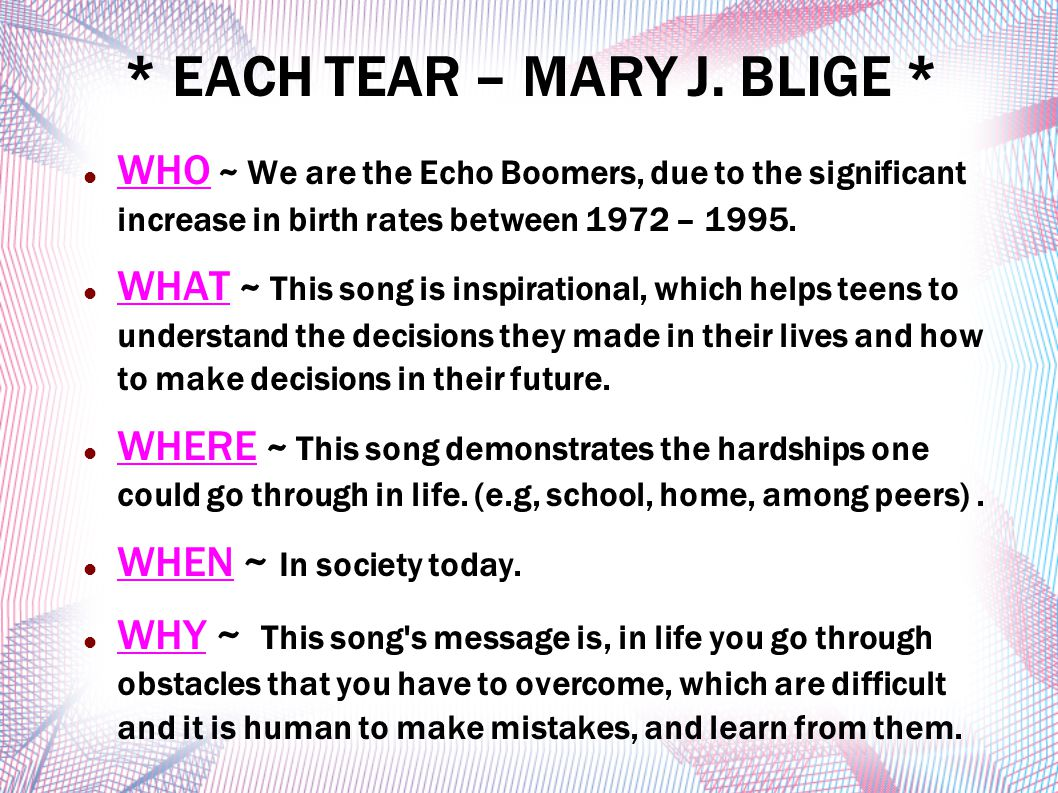 * EACH TEAR – MARY J. BLIGE *