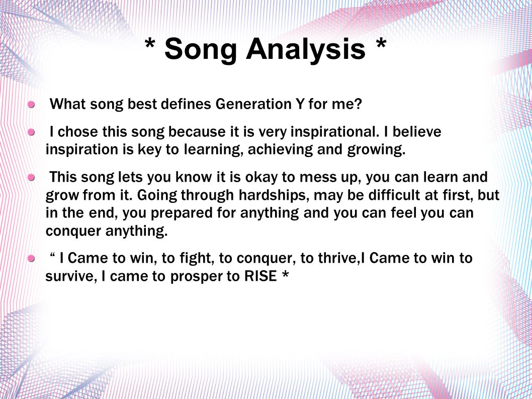 * Song Analysis * What song best defines Generation Y for me