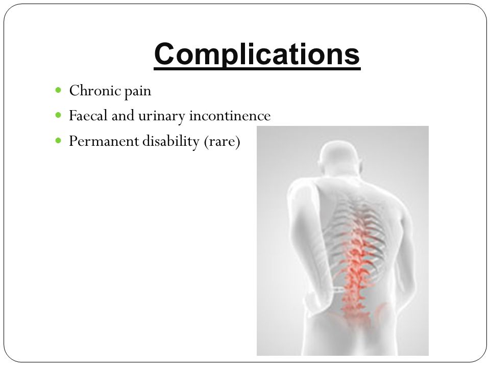 Complications Chronic pain Faecal and urinary incontinence