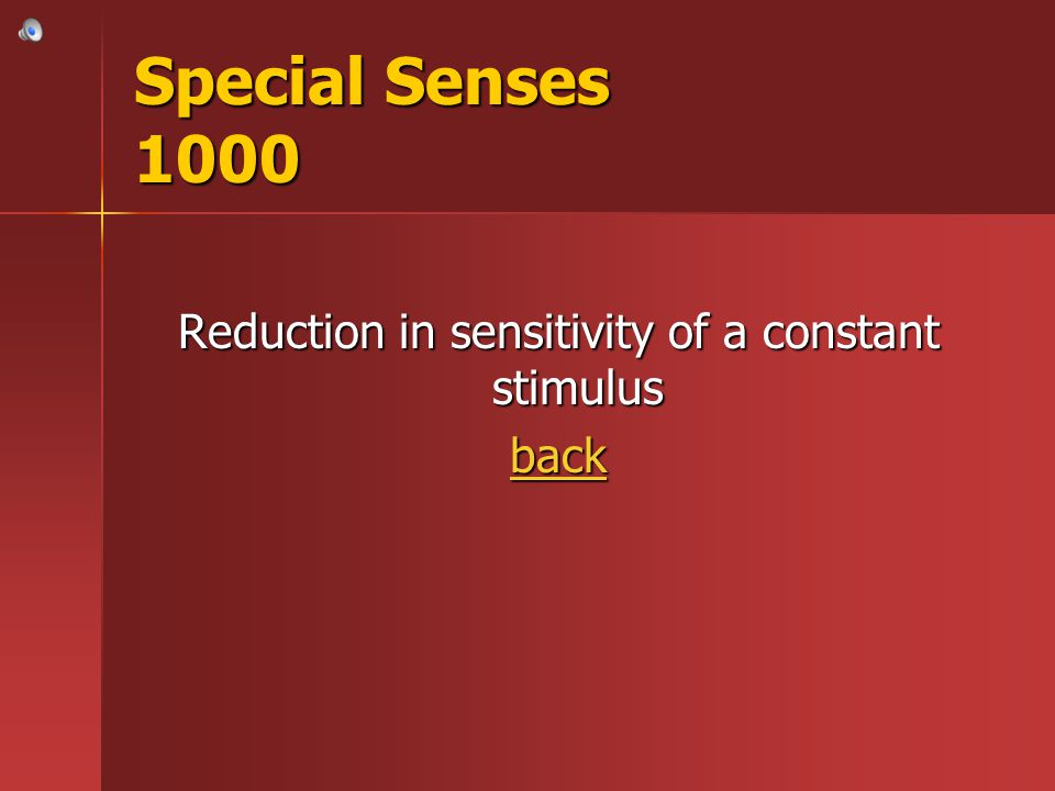 Reduction in sensitivity of a constant stimulus