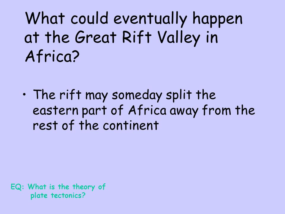What could eventually happen at the Great Rift Valley in Africa