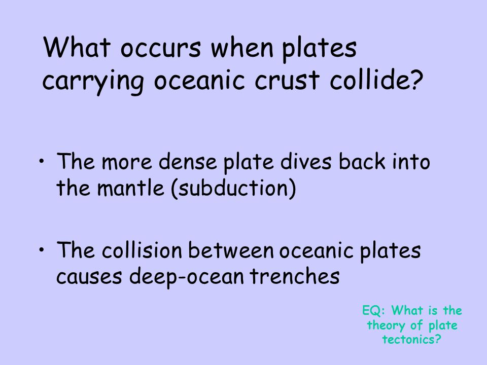 What occurs when plates carrying oceanic crust collide