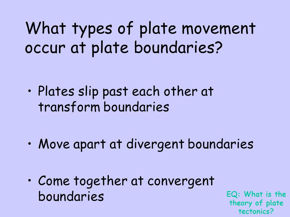 What types of plate movement occur at plate boundaries