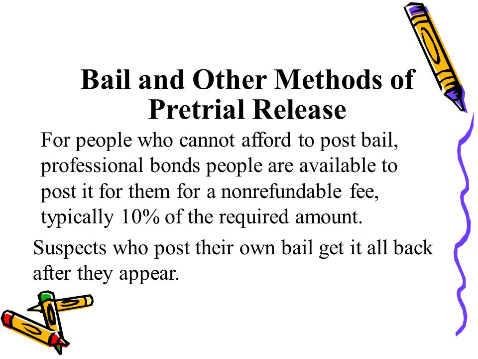 Bail and Other Methods of Pretrial Release