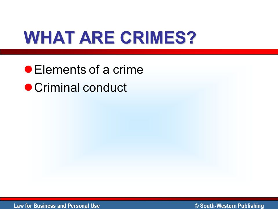 WHAT ARE CRIMES Elements of a crime Criminal conduct