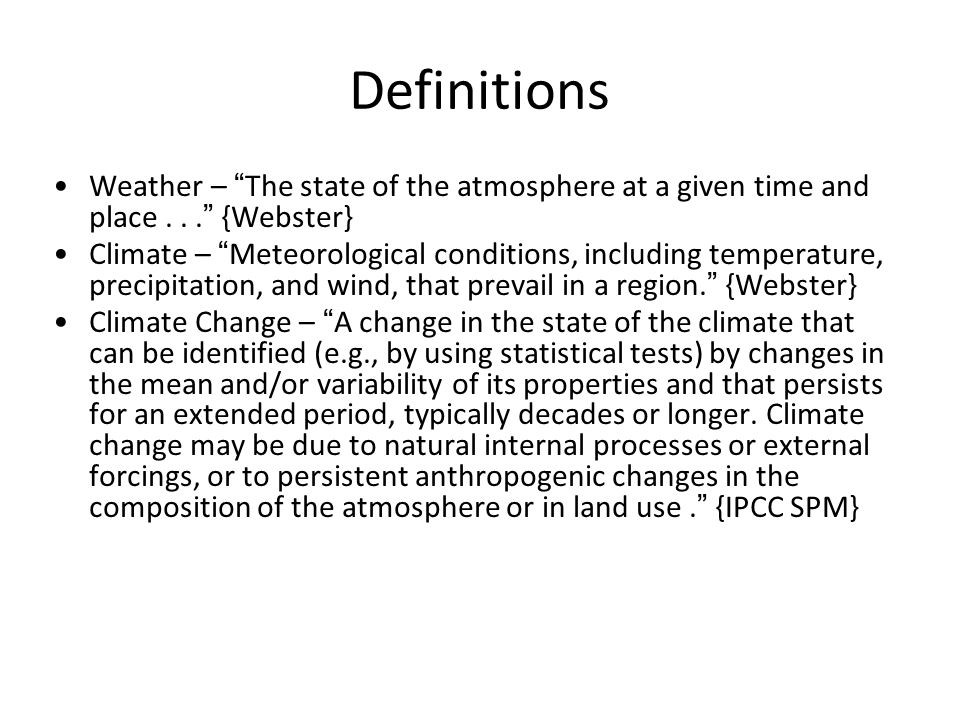 Definitions Weather – The state of the atmosphere at a given time and place {Webster}