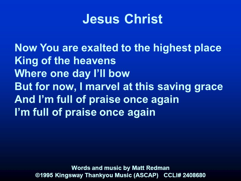 Jesus Christ Now You are exalted to the highest place