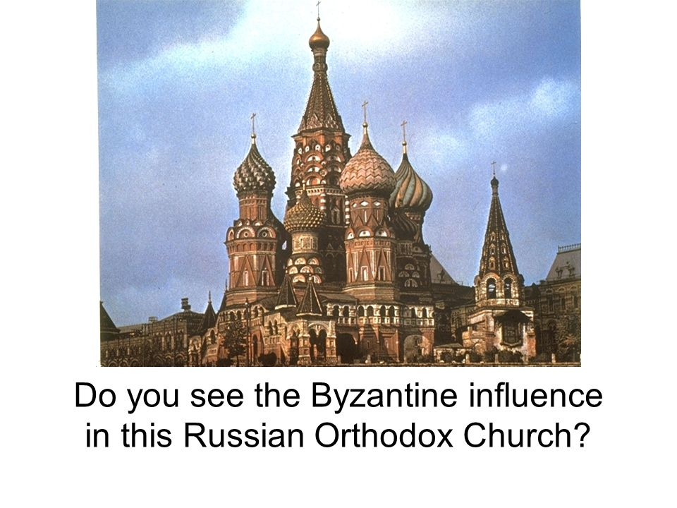 Do you see the Byzantine influence in this Russian Orthodox Church