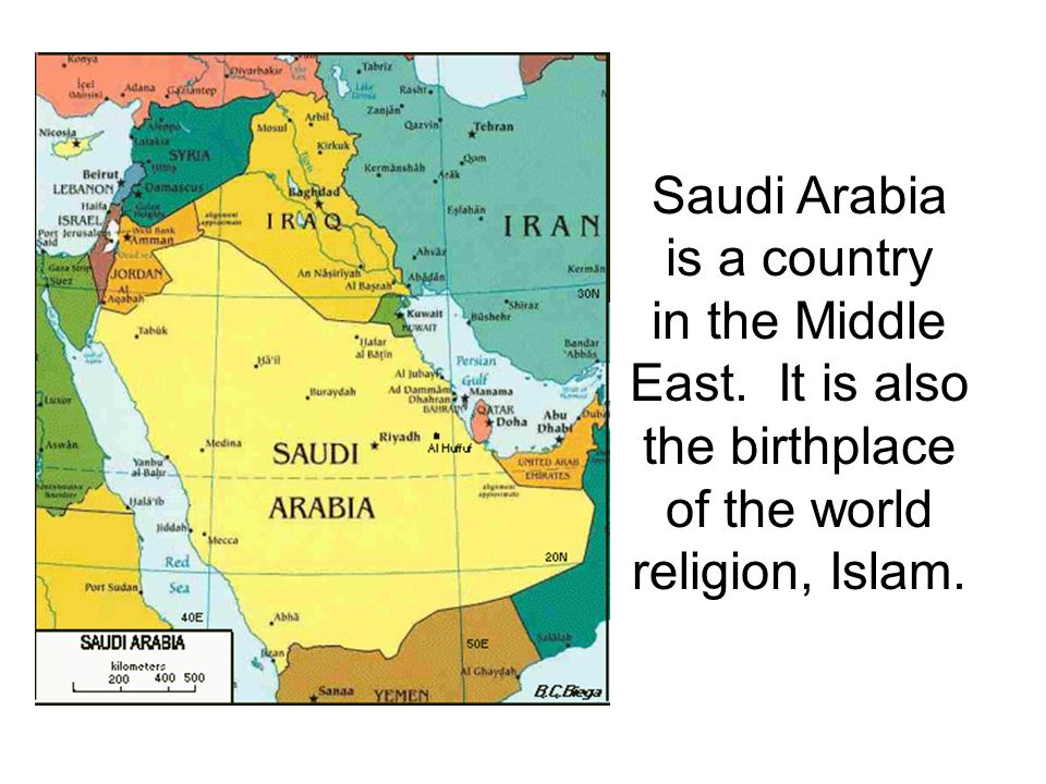 Saudi Arabia is a country. in the Middle. East.