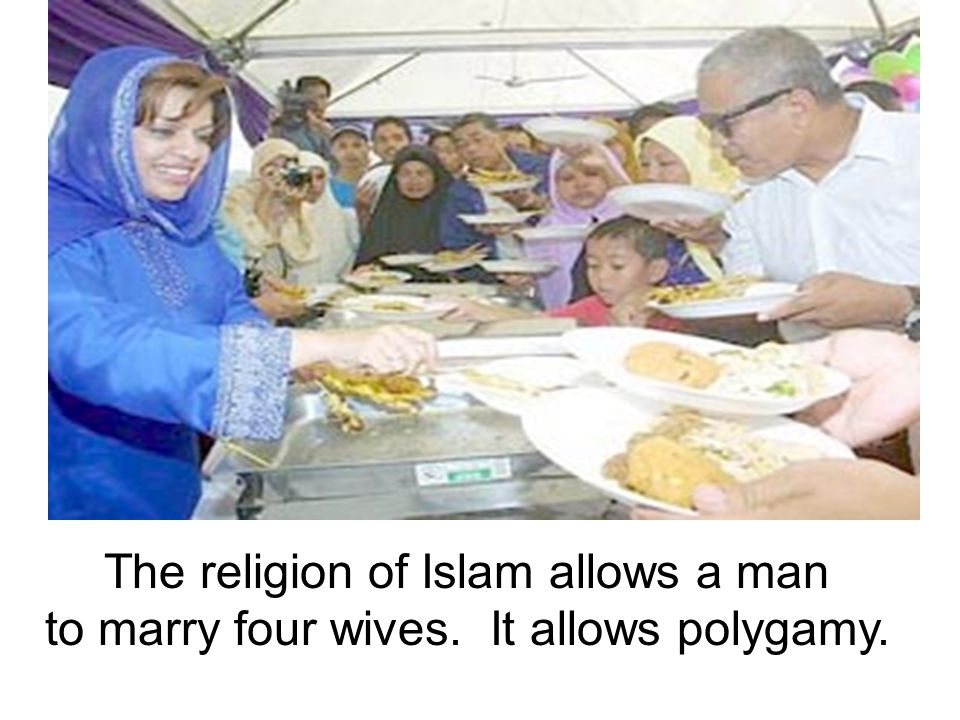The religion of Islam allows a man