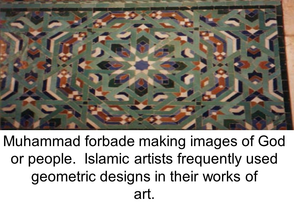 Muhammad forbade making images of God