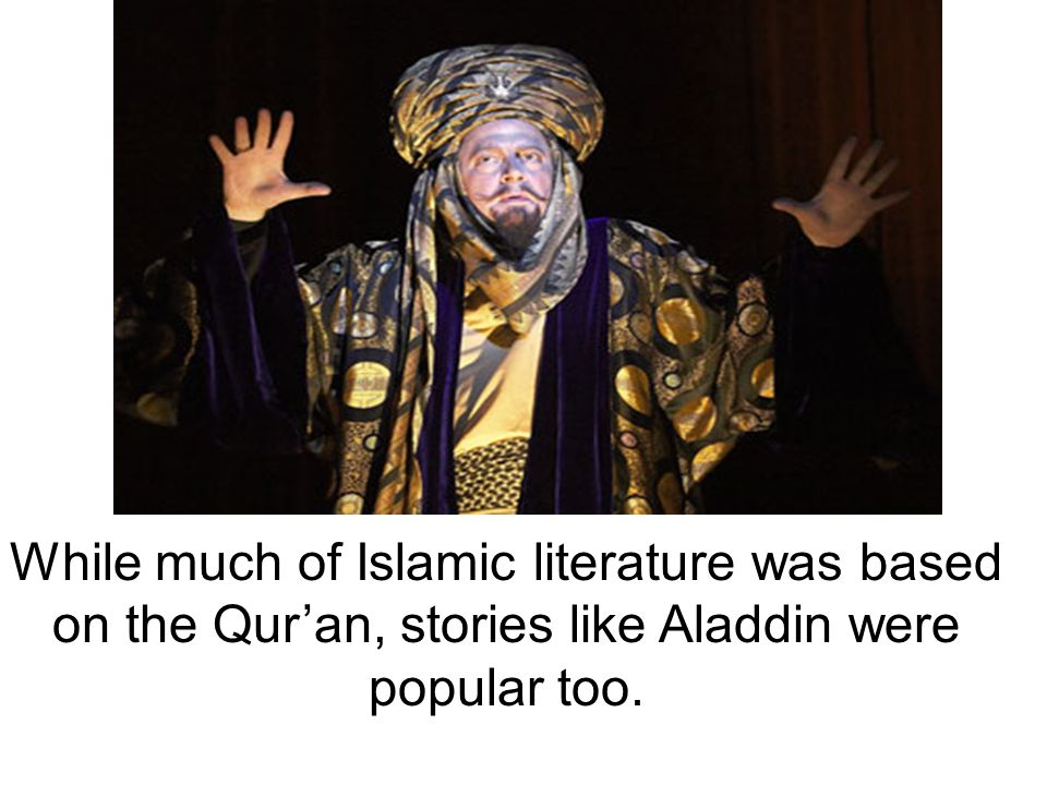 While much of Islamic literature was based