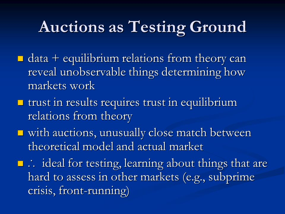 Auctions As Testing Ground