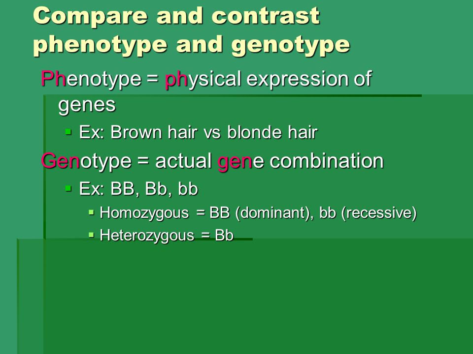 Compare and contrast phenotype and genotype