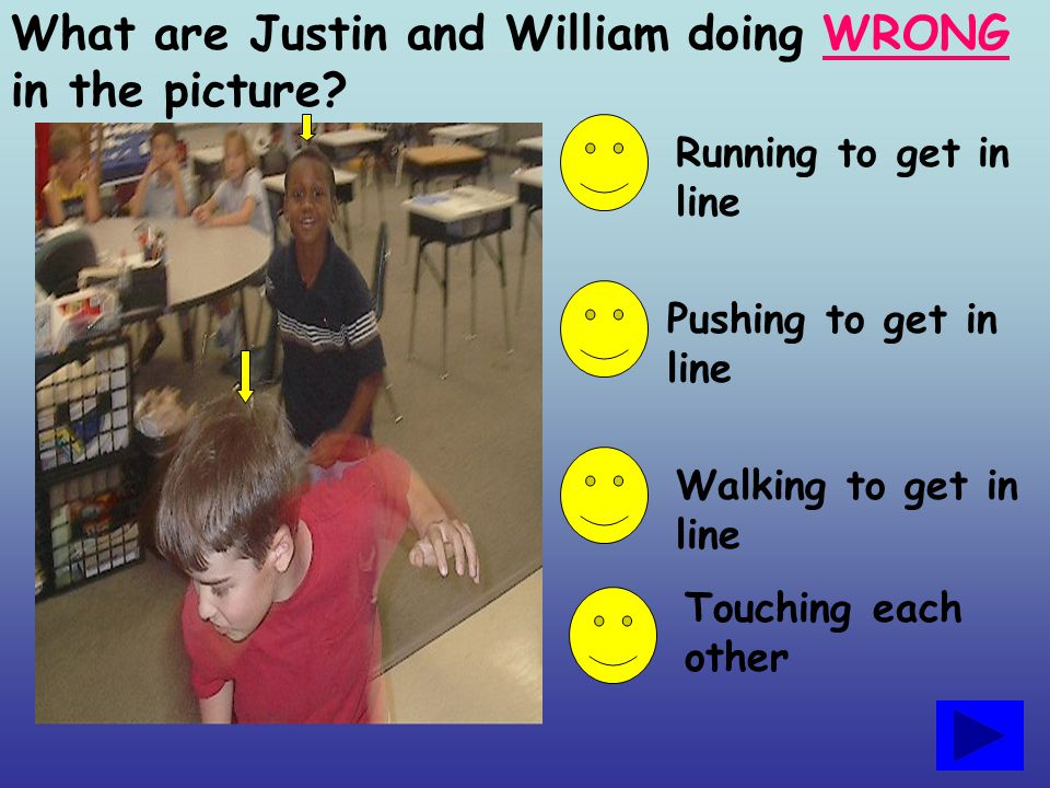 What are Justin and William doing WRONG in the picture