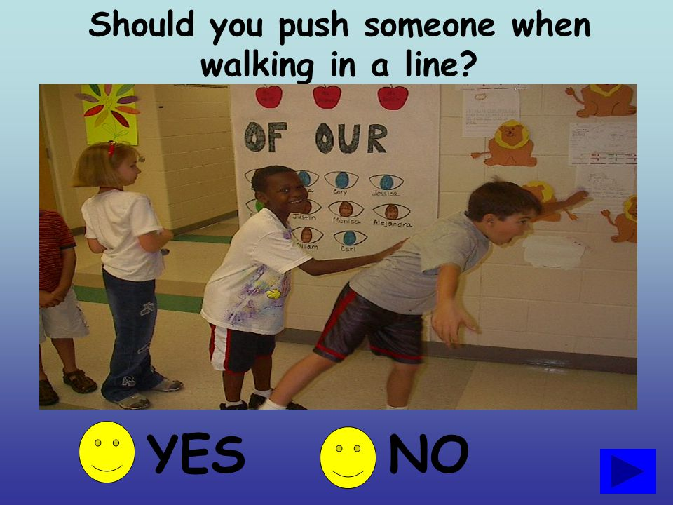 Should you push someone when walking in a line