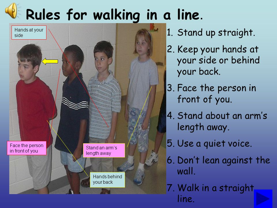 Rules for walking in a line.