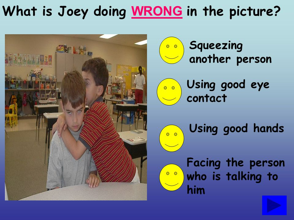 What is Joey doing WRONG in the picture