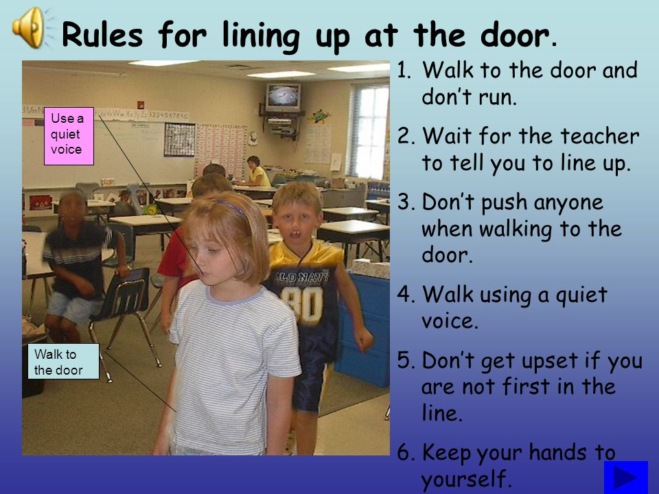 Rules for lining up at the door.