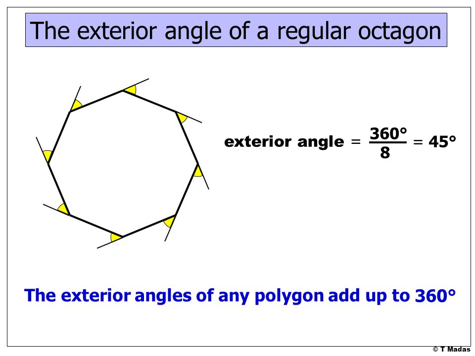 T madas ppt video online download - Exterior angle of a regular polygon ...