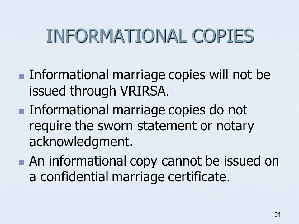 INFORMATIONAL COPIES Informational marriage copies will not be issued through VRIRSA.