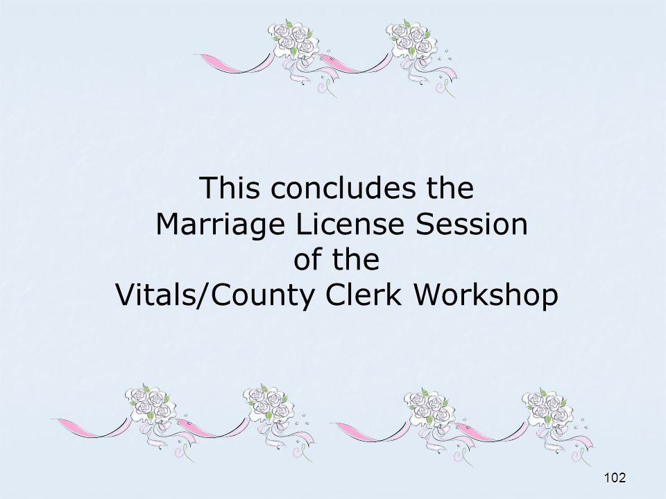 Marriage License Session of the Vitals/County Clerk Workshop