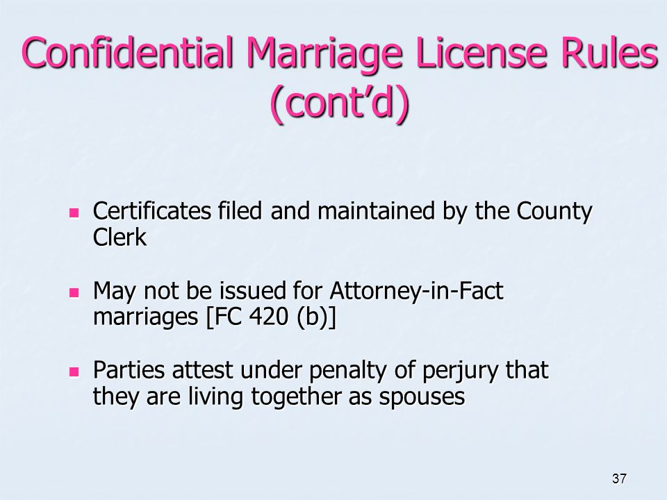 Confidential Marriage License Rules (cont'd)