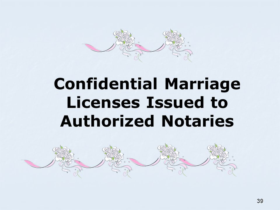 Confidential Marriage Licenses Issued to Authorized Notaries