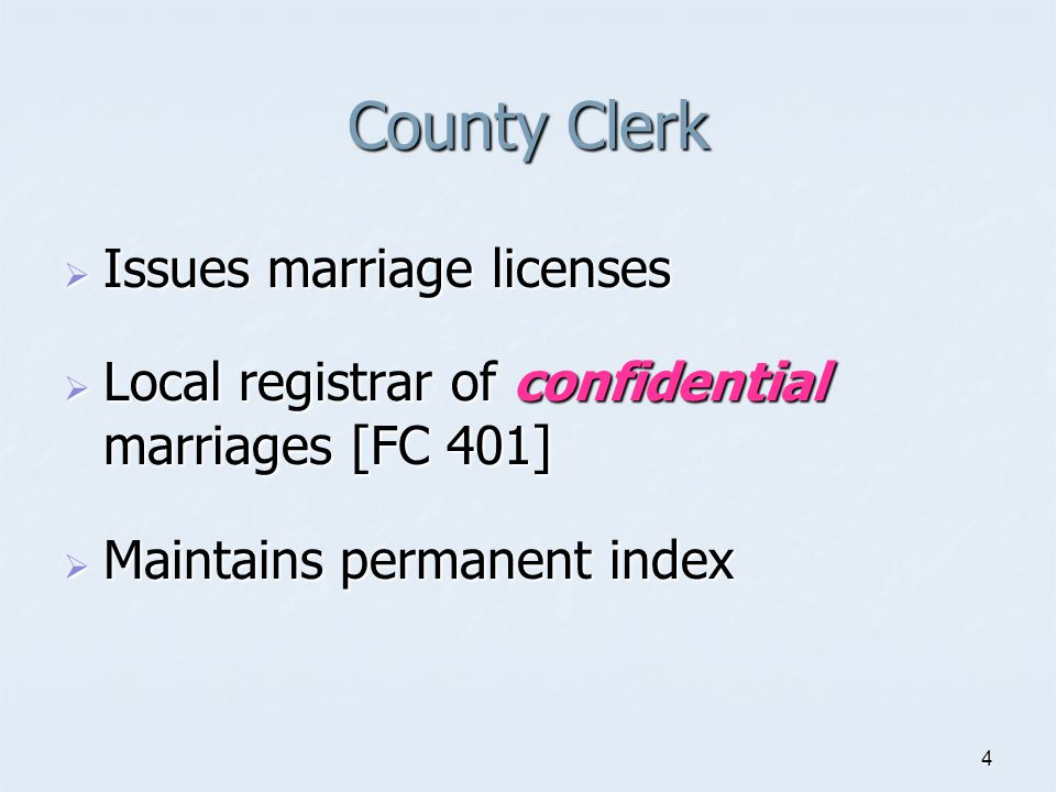 County Clerk Issues marriage licenses