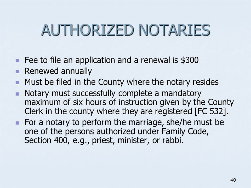 AUTHORIZED NOTARIES Fee to file an application and a renewal is $300