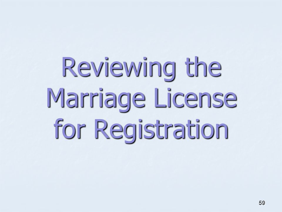 Reviewing the Marriage License for Registration