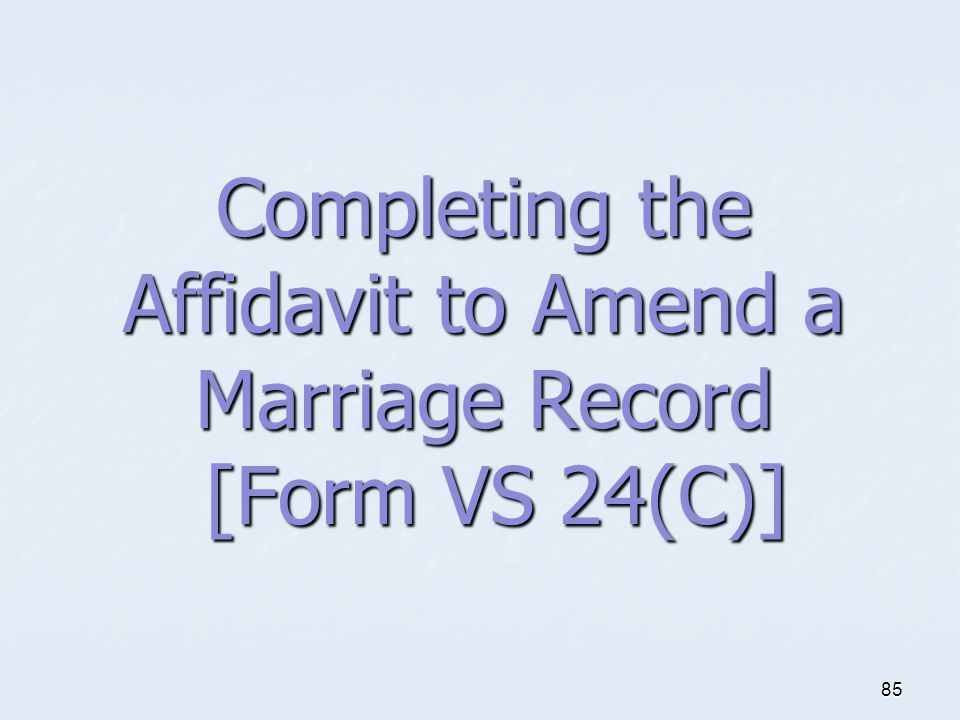 Completing the Affidavit to Amend a Marriage Record [Form VS 24(C)]
