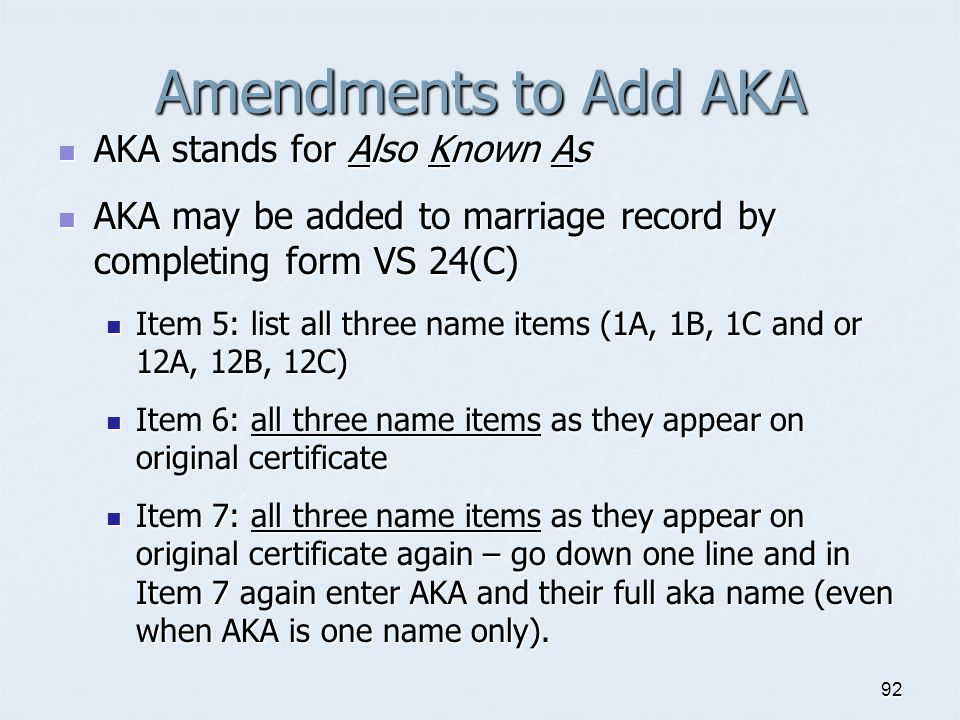 Amendments to Add AKA AKA stands for Also Known As