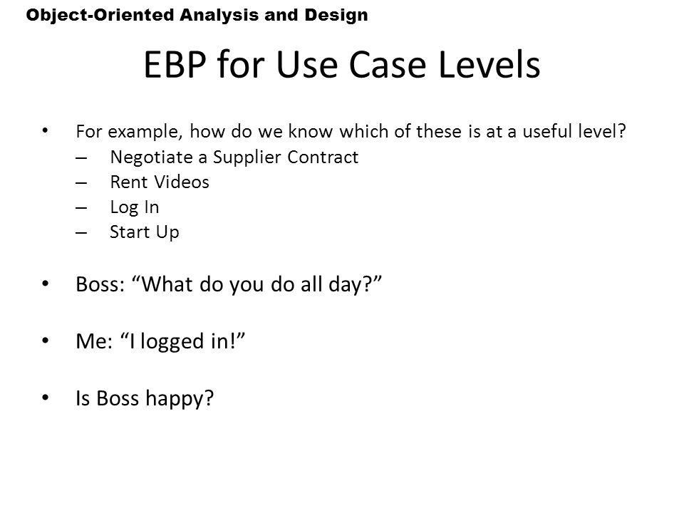 EBP for Use Case Levels Boss: What do you do all day