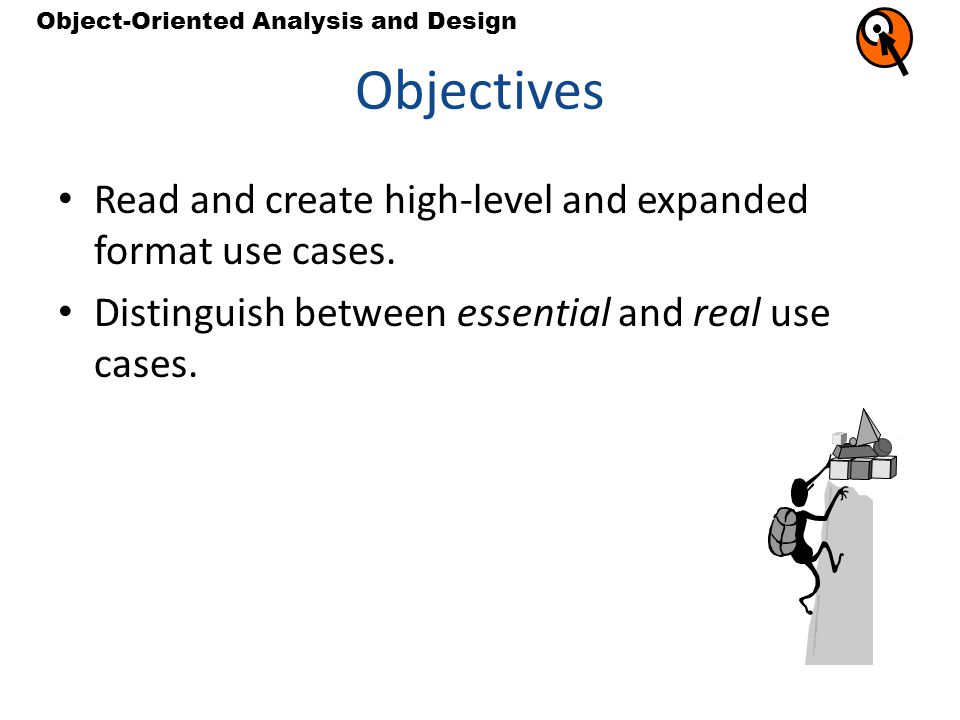 Objectives Read and create high-level and expanded format use cases.