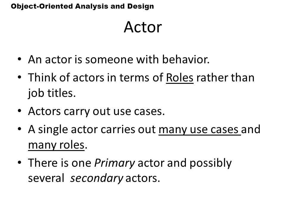 Actor An actor is someone with behavior.
