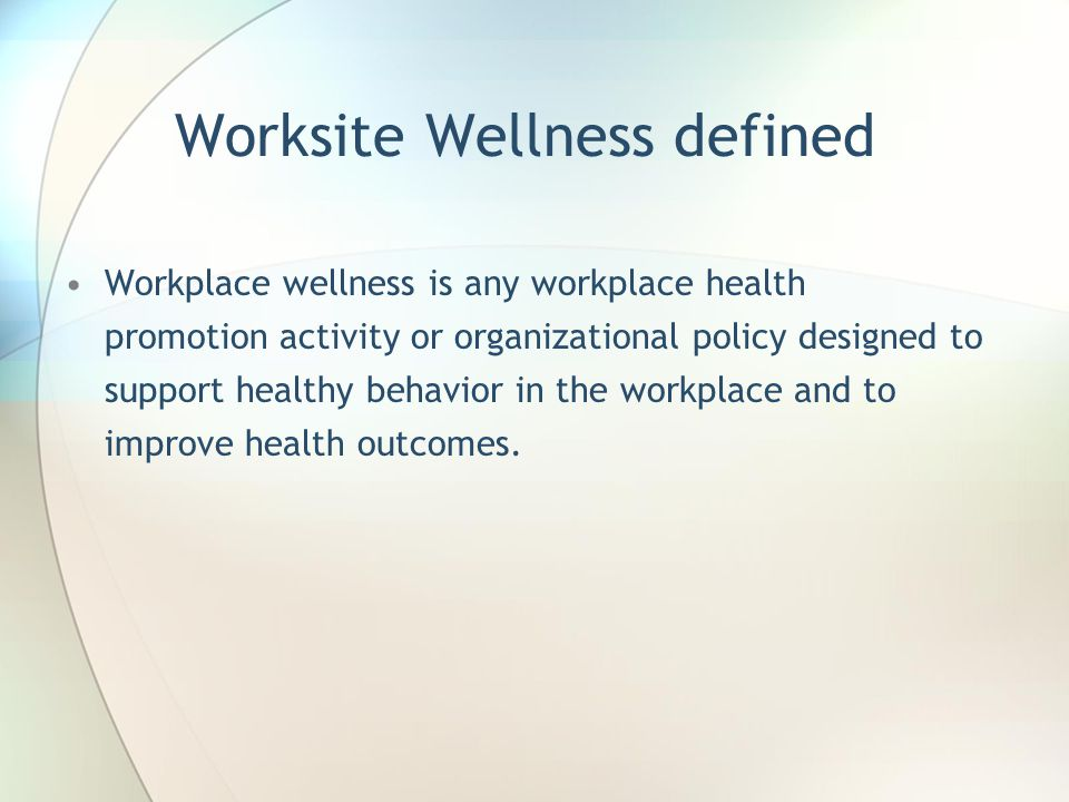 Worksite Wellness defined