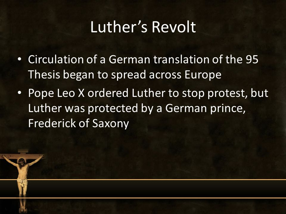 Luthers Revolt Circulation Of A German Translation The 95 Thesis Began To Spread Across Europe