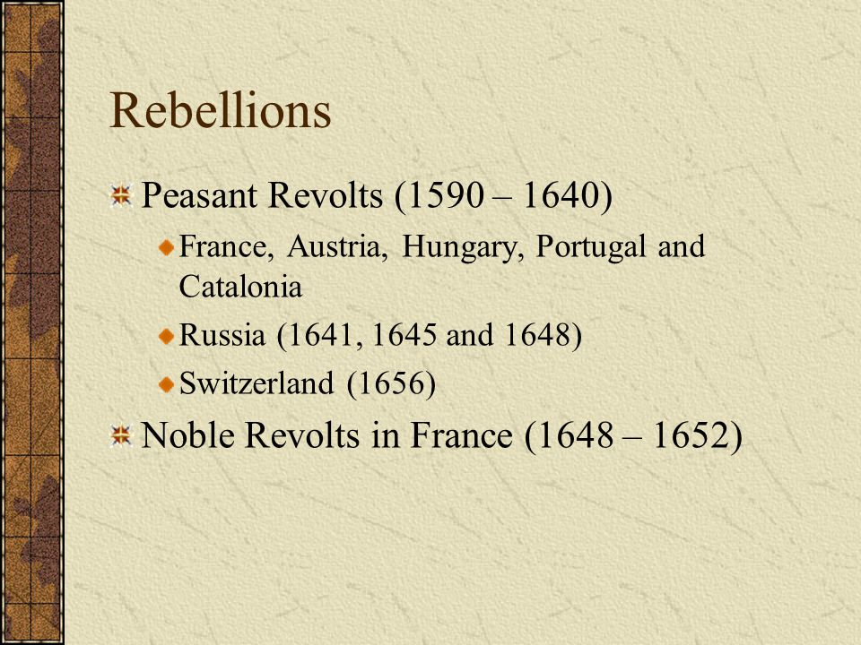 Rebellions Peasant Revolts (1590 – 1640)