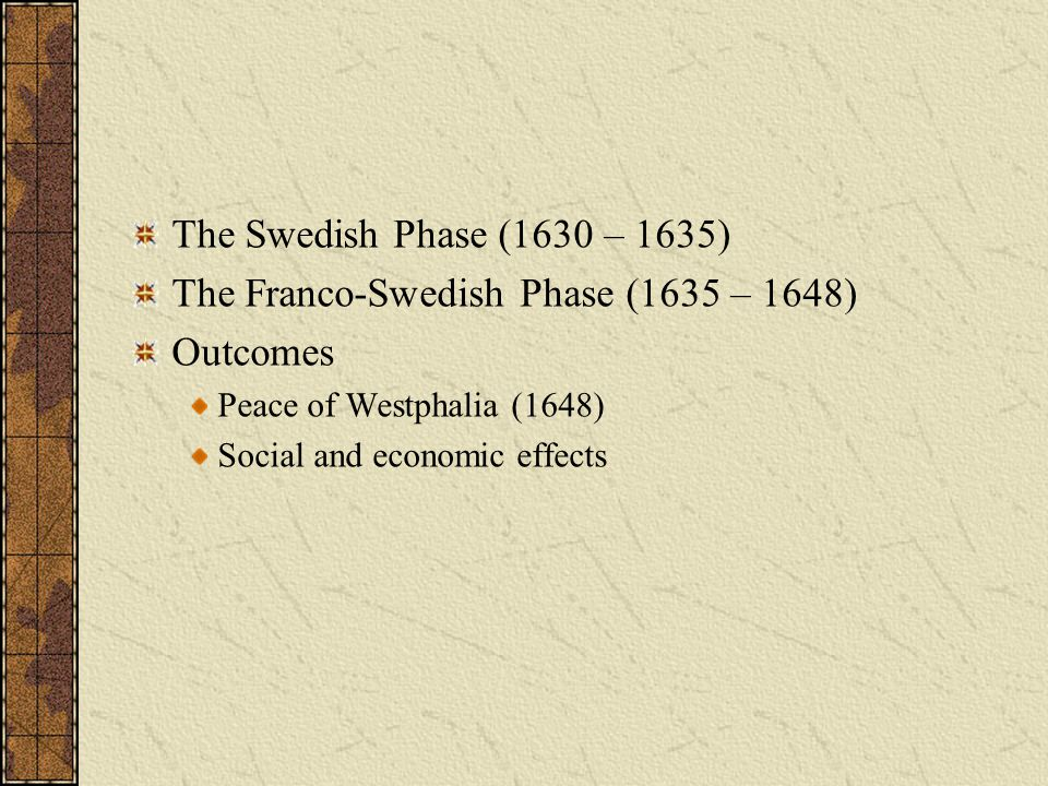 The Franco-Swedish Phase (1635 – 1648) Outcomes