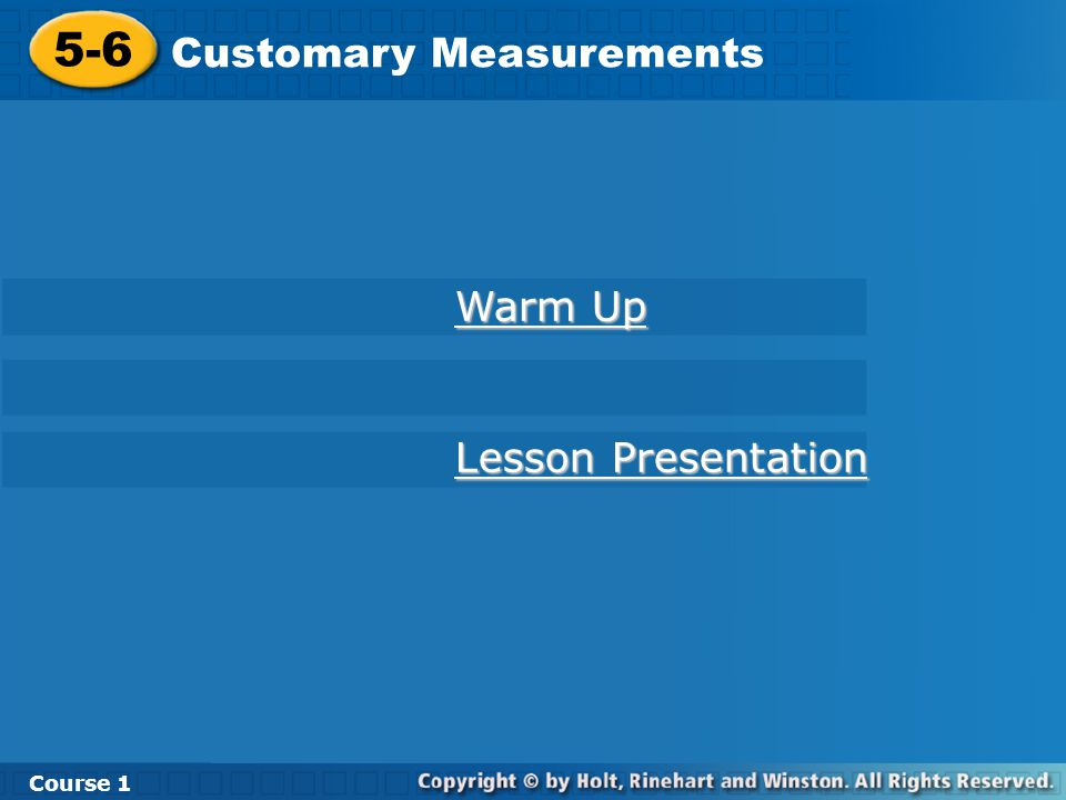 5-6 Customary Measurements Course 1 Warm Up Lesson Presentation