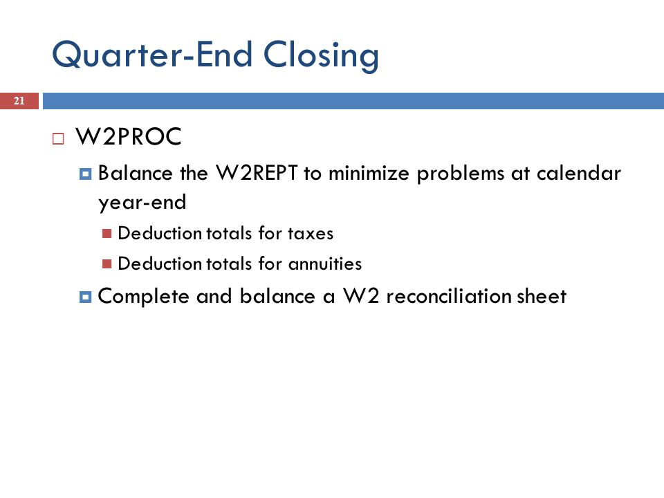 Quarter-End Closing W2PROC