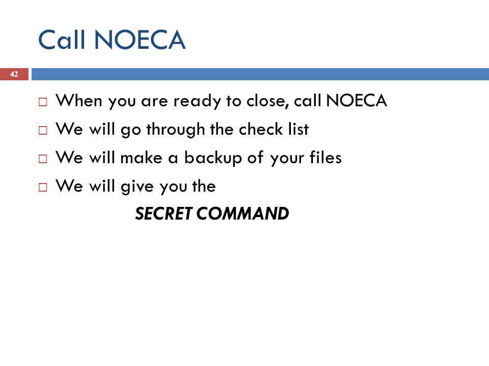 Call NOECA When you are ready to close, call NOECA